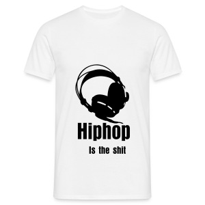 Hiphop is the shit! - Mannen T-shirt