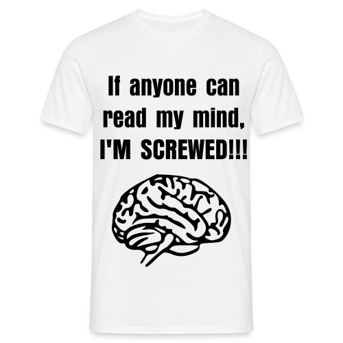 IF ANYONE CAN READ MY MIND - Men's T-Shirt