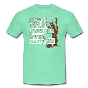 help the trees, they are your brothers! - Men's T-Shirt