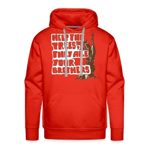 help the trees, they are your brothers! - Men's Premium Hoodie