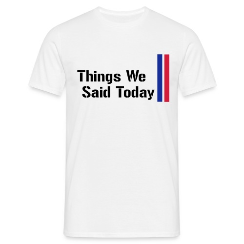 Comfort t-shirt men - Things We Said Today - Maglietta da uomo