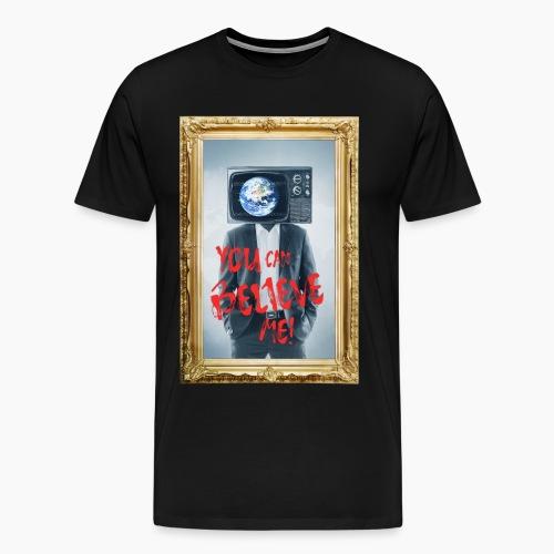 Believe Me! - Männer Premium T-Shirt