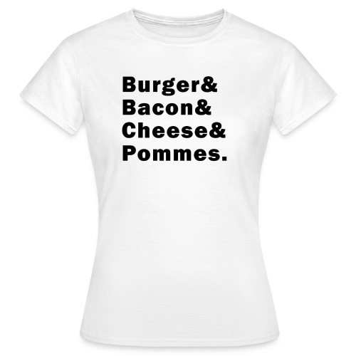 Burger & - Shirt (Frauen), weiß - Frauen T-Shirt