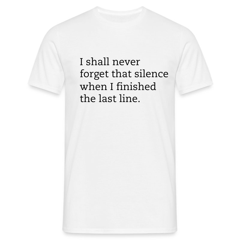 Noel Gallagher t-shirt I shall never forget the silence when I finished the last line - Men's T-Shirt