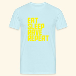 Eat Sleep Rave Repeat Tshirt 12 colours available - Men's T-Shirt