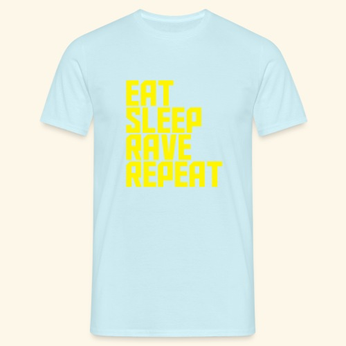 Eat Sleep Rave Repeat Tshirt 12 colours available - Men's T-Shirt