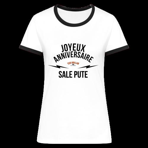 Joyeux anniversaire sale pute - T-shirt contrasté Femme