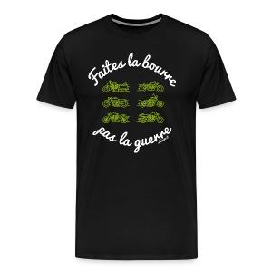 T-shirt Faites la bourre pas la guerre - T-shirt Premium Homme