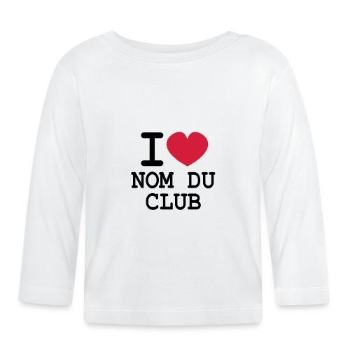 Club! Tee-shirt bébé I LOVE modifiable - T-shirt manches longues Bébé