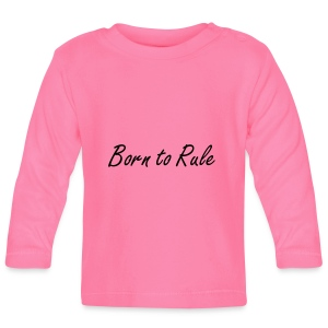 TS ROSE BORN TO RULE - T-shirt manches longues Bébé