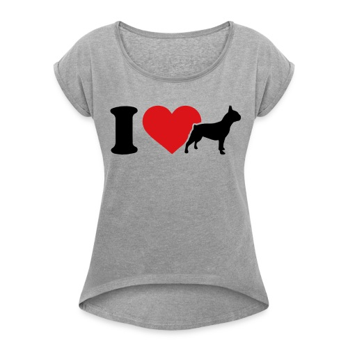 I love bulldog - T-shirt à manches retroussées Femme