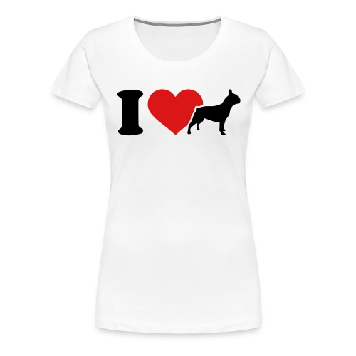 I love bulldog - T-shirt Premium Femme
