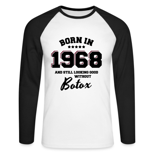 Born in 1968 & Still Looking Good Without Botox - Männer Baseballshirt langarm