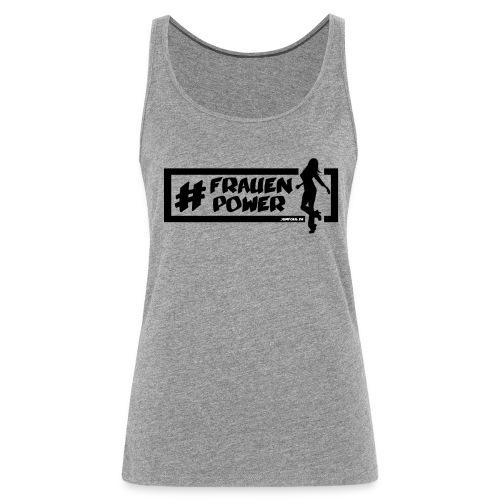Jumpgeil Frauen Shirt #frauenpower - Frauen Premium Tank Top