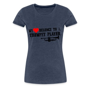 My Heart Belongs To A Trumpet Player - Women's Premium T-Shirt
