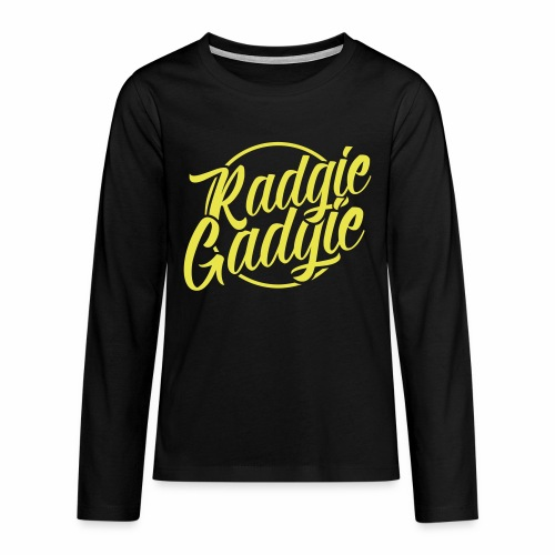 Radgie Gadgie Teenagers Long Sleeve T-Shirt - Teenagers' Premium Longsleeve Shirt