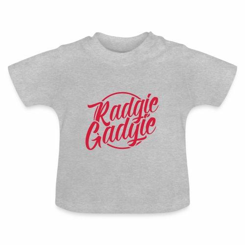 Radgie Gadgie Baby T-Shirt - Baby T-Shirt