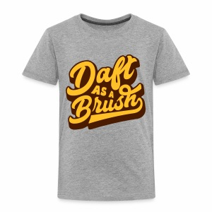 Daft As A Brush Children's T-Shirt - Kids' Premium T-Shirt