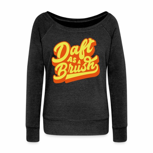 Daft As A Brush Women's Boat Neck Top - Women's Boat Neck Long Sleeve Top