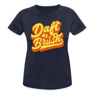 Daft As A Brush Women's Breathable T-Shirt - Women's Breathable T-Shirt