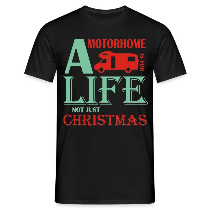 A Motorhome is for Life - Men's T-Shirt