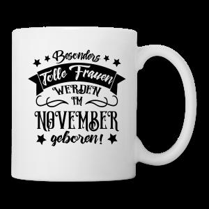 Geburtstag Frauen November geboren Tassen & Zubehör