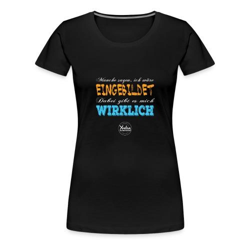 Einbildung Schwarz - Frauen Premium T-Shirt