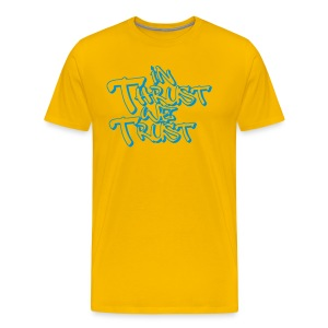 in thrust we trust - Männer Premium T-Shirt