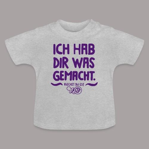 Ich Hab Dir Was Gemacht - Baby T-Shirt