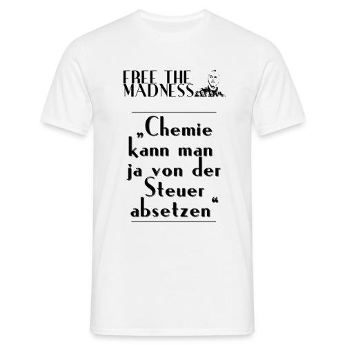 Free The Madness (Zitat-Shirt) - Männer T-Shirt