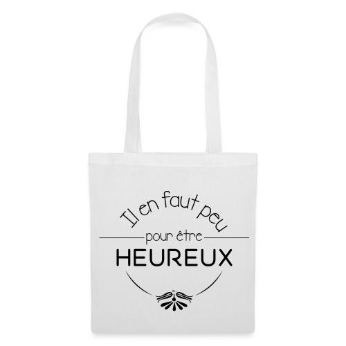 """Tote bag Il en faut peu pour être heureux"""" - Tote Bag"""