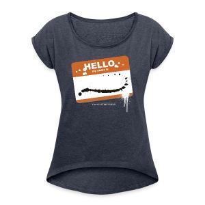 Hello my name is - Frauen T-Shirt mit gerollten Ärmeln