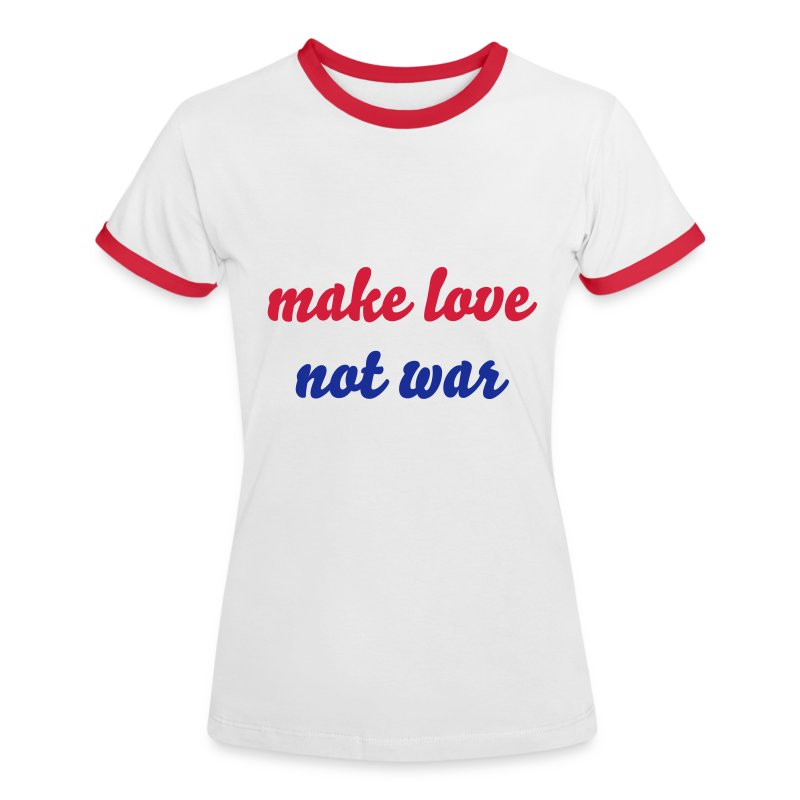 make love not war (Ladys T-Shirt) - Frauen Kontrast-T-Shirt