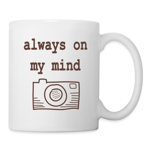 Tasse: Always on my Mind - Kamera - Tasse