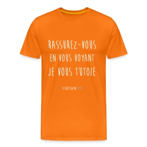 tee-shirt rassurez orange stg - T-shirt Premium Homme