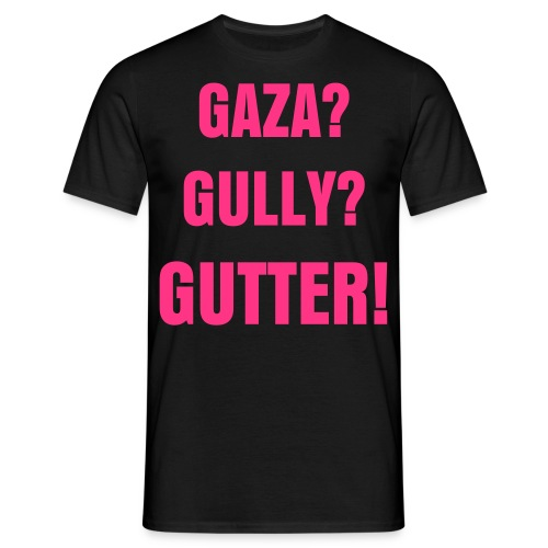 Gully or Gaza? Gutter! Pink Neon! - Men's T-Shirt