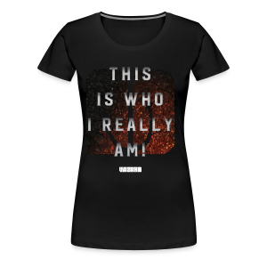Who I Really Am Tee [Ladies] - Women's Premium T-Shirt