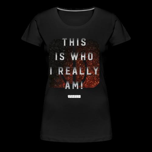 Who I Really Am Tee [Ladies] - Women's Premium T-Shirt