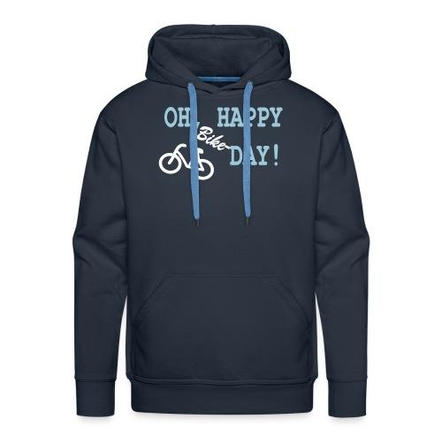 Hoodie Herren: Oh Happy Bike Day - Männer Premium Hoodie