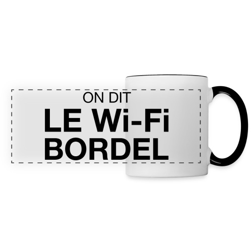 ON DIT LE Wi-Fi BORDEL - Mug - Mug panoramique contrasté et blanc