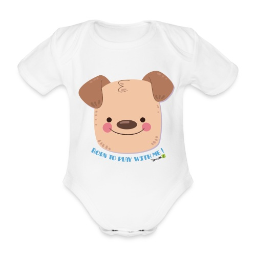Dog - Born to play with me ! - Body bébé bio manches courtes