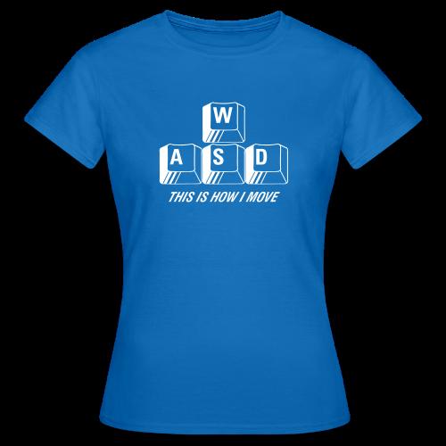 T-shirt dam, WASD This is how I move - T-shirt dam