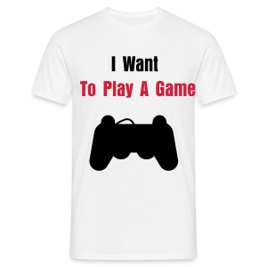 I want to play a game - T-shirt Homme