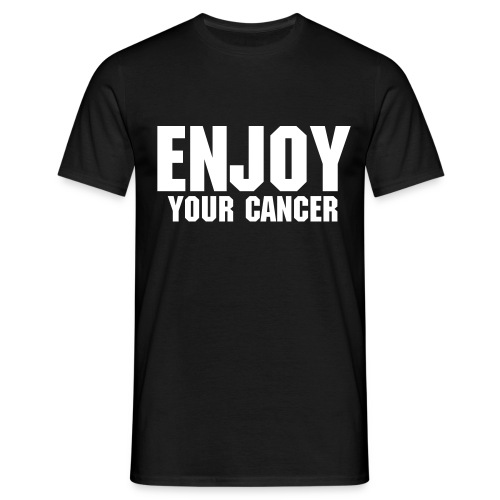 Enjoy your cancer t-shirt - T-shirt herr