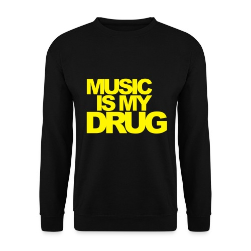 Music Is My Drug - Men's Sweatshirt