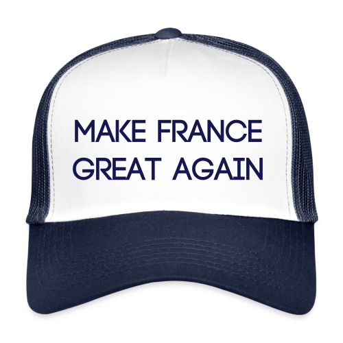 Casquette Make France great again - Trucker Cap