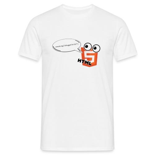 HTML5  -  debugged bei dir? - Men's T-Shirt