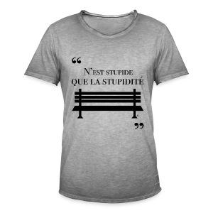 """T-shirt Homme """"N'est stupide que la stupidité"""" - T-shirt vintage Homme"""