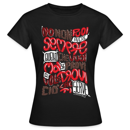 T-shirt Donna Flowers'Circle - Non puoi, ma a volte... - Maglietta da donna