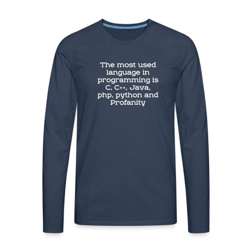 Profanity - one of programming language - Men's Premium Longsleeve Shirt